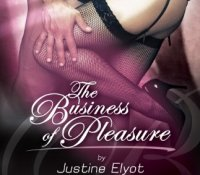 A Vicky Review – The Business of Pleasure by Justine Elyot