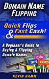 Domain Name Flipping: Quick Flips & Fast Cash!