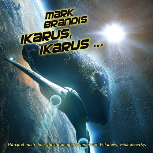 Mark Brandis (26) Ikarus, Ikarus ... (Folgenreich)
