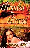 Bonded in Brazil