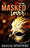 Masked Lover: Part One