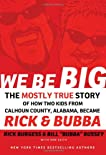We Be Big: The Mostly True Story of How We Became Rick & Bubba