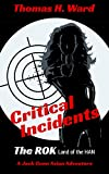 Critical Incidents: The ROK - Land of HAN (A Jack Gunn Terrorism Thriller Book 1)