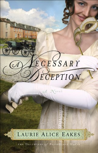 Necessary Deception, A (The Daughters of Bainbridge House Book #1): A Novel