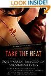 Take the Heat: A Criminal Romance Ant...