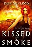 Kissed by Smoke (Sunwalker Saga Book 3)