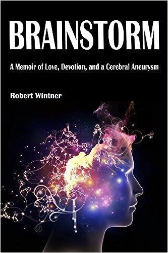 Brainstorm: A Memoir of Love, Devotion, and a Cerebral Aneurysm