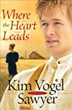 Where the Heart Leads (Heart of the Prairie Book #2)