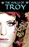 The Walls of Troy (Sister of Odysseus Book 2)