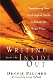 Writing from the Inside Out: Transforming Your Psychological Blocks to Release the Writer Within