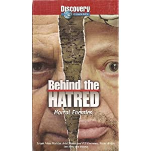 Behind the Hatred: Mortal Enemies (Israeli Prime Minister, Ariel Sharon and PLO Chairman, Yassar Arafat: Two Lives, One History)
