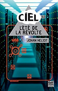 Ciel, 3.0 : L'été de la révolte par Heliot