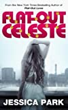 Flat-Out Celeste (Flat-Out Love Book 3)