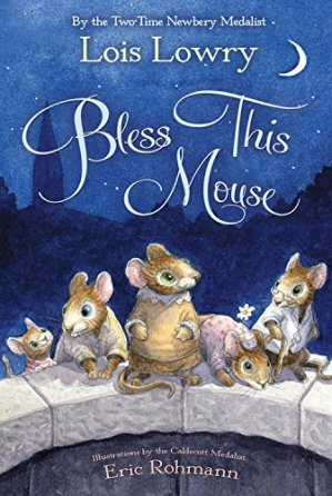 Bless This Mouse by Lois Lowry | Featured Book of the Day | wearewordnerds.com