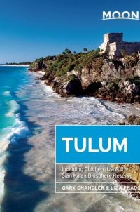Moon Tulum: Including Chichén Itzá & the Sian Ka'an Biosphere Reserve (Moon Handbooks)