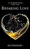 Breaking Love (Full Hearts Book 2)