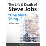 "The Life & Death Of Steve Jobs: ""One More Thing..."" (A Steve Jobs Biography & Hyperink Original)"