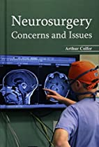 Neurosurgery: Concerns and Issues