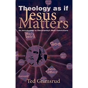Theology As If Jesus Matters: An Introduction to Christianity's Main Convictions (Living Issues Discussion)