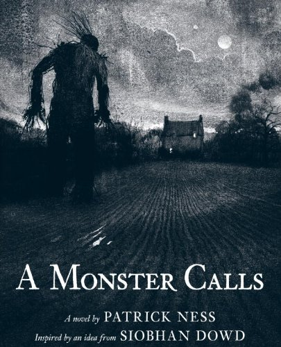 A Monster Calls: Inspired by an idea from Siobhan Dowd by Patrick Ness, Jim Kay