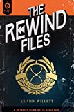 The Rewind Files: A Novel
