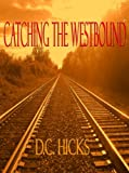 Catching the Westbound