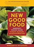 New Good Food Pocket Guide, rev: Shopper's Pocket Guide to Organic, Sustainable, and Seasonal Whole Foods