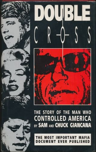 Double Cross: The Story of the Man Who Controlled America