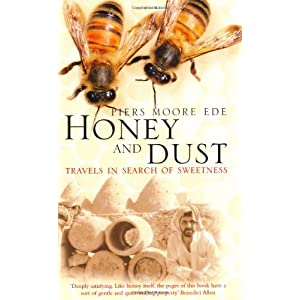Honey and Dust: Travels in Search of Sweetness
