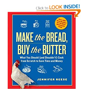 Make the Bread, Buy the Butter: What You Should (and Shouldn't!) Cook from Scratch to Save Time and Money