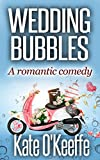 Wedding Bubbles: A romantic comedy (Wellywood Series Book 1)