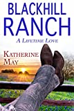 Blackhill Ranch: A Lifetime Love
