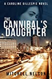 The Cannibal's Daughter (Daughter Series Book 1)