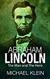 Abraham Lincoln: The Man and The Hero (English Edition)