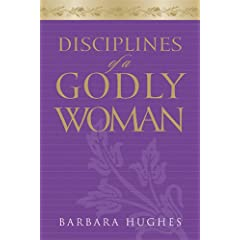 Disciplines of a Godly Woman book