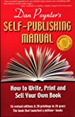 Dan Poynter's Self-Publishing Manual, 16th Edition: How to Write, Print and Sell Your Own Book (Self Publishing Manual)