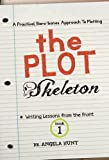 The Plot Skeleton (Writing Lessons from the Front Book 1)