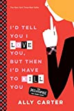 I''d Tell You I Love You, But Then I''d Have to Kill You (Gallagher Girls Book 1)