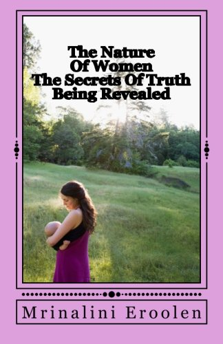 The Nature Of Women: The Secrets Of Truth Being Revealed