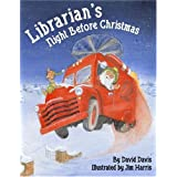 Librarian's Night Before Christmas, by David Davis, illustrated by Jim Harris