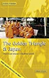 The Golden Triangle and Japan (Breifings) (Breifings) (Briefings)