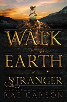 Walk on Earth a Stranger (Gold Seer Trilogy) by Rae Carson| wearewordnerds.com