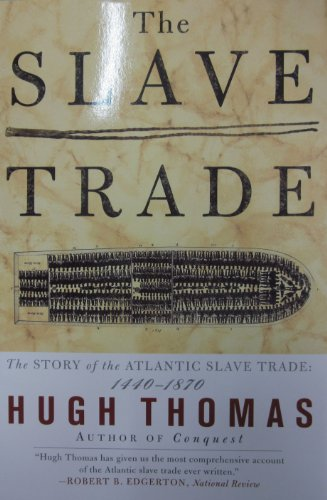 The SLAVE TRADE: THE STORY OF THE ATLANTIC SLAVE TRADE: 1440 - 1870