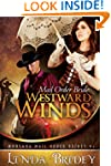 Mail Order Bride: Westward winds: A C...
