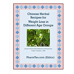 Chinese Herbal Recipes for Weight Loss in Different Age Groups (Journal of Chinese Herbal Medicine and Acupuncture Book 1)