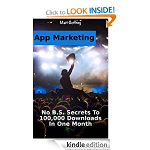 App Marketing: Secrets to 100,000 downloads in one month or less