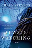 Always Watching: A Novel