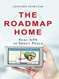 The Roadmap Home: Your GPS to Inner Peace
