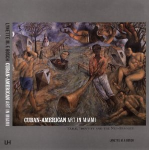 Cuban-American-Art-In-Miami-Exile-Identity-And-The-Neo-Baroque