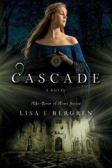 Cascade: A Novel (River of Time Book 2) by Lisa T. Bergren| wearewordnerds.com